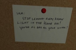 "Note on bulletin board in Gone Home reading ""Sam: Stop leaving every damn light in the house on! You're as bad as your sister."""